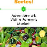 Summer Adventure Series: Visit A Farmer's Market