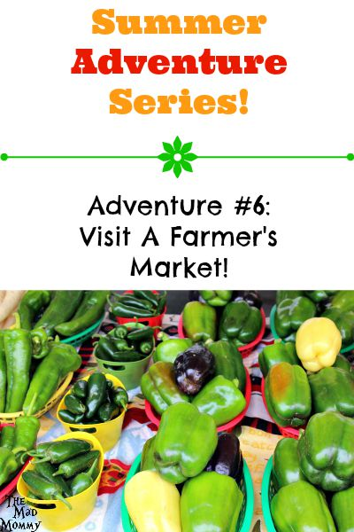 Summer Adventure Series: Visit A Farmer's Market!