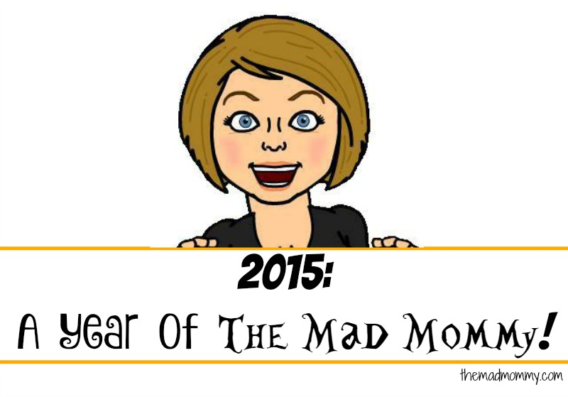 2015: A look back at a year of The Mad Mommy!