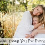 Dear Mom, Thank You For Everything
