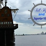 Tall Ships and Superior Views!