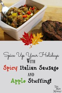The holidays are upon us and that means food, food, food. Of course, it also means, family, fun and festivities. This year, I am kicking it up a notch and making the holidays a little spicier with my Spicy Italian Sausage and Apple Stuffing!