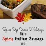 Spice Up Your Holidays With Spicy Italian Sausage And Apple Stuffing