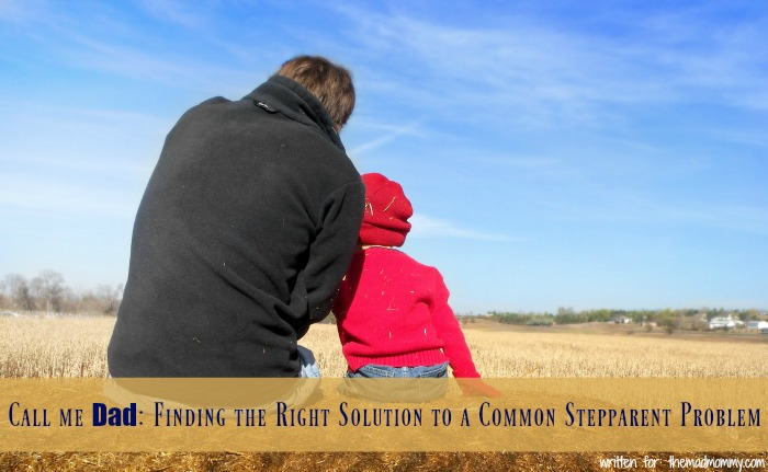 Call me Dad: Finding the Right Solution to a Common Stepparent Problem