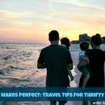 Planning Makes Perfect: Travel Tips for Thrifty Families