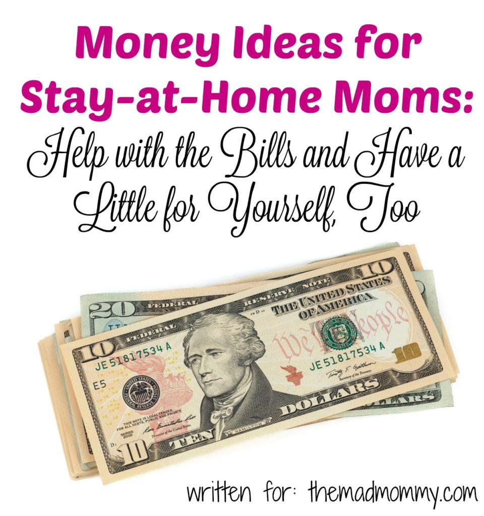 If you need a bit of help with the bills or just want to generate some extra cash, being a stay-at-home Mom is no barrier to bringing some more money into the household.