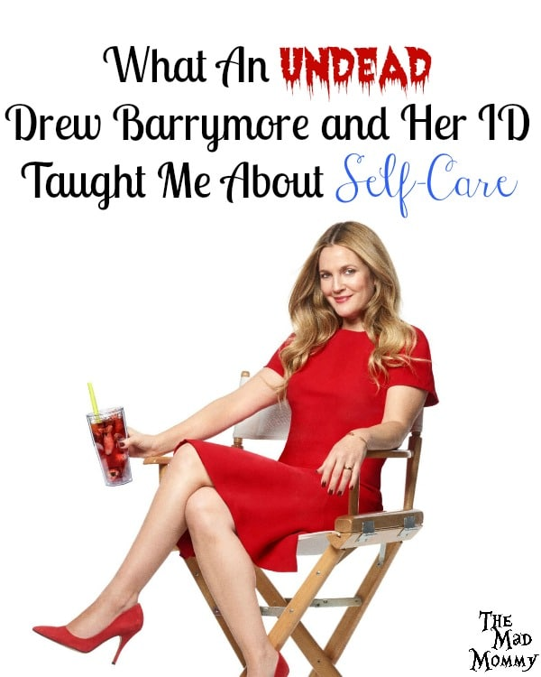It wasn't until Sunday night, watching the Santa Clarita Diet, that I realized what an undead Drew Barrymore and her ID had taught me about self-care. #SantaClaritaDiet