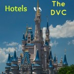 Visiting Disney: Hotels vs The Disney Vacation Club