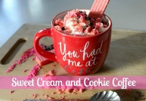 Coffee and I have a special relationship. I buy it, I drink it and I love it. Here is a Sweet Cream and Cookie Coffee that I came up with for Valentine's Day!