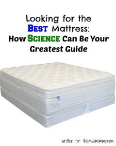 Looking for the Best Mattress: How Science Can Be Your Greatest Guide
