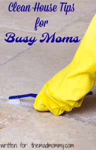Clean House Tips for Busy Moms