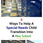 5 Ways To Help A Special Needs Child Transition Into A New School