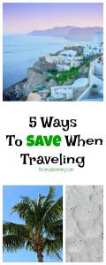 5 Ways to Save When Traveling