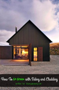How To Go Green with Siding and Cladding: