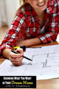 Knowing What You Want in Your Dream Home