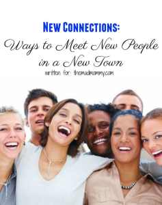 New Connections: Ways to Meet New People in a New Town