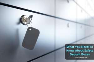 What You Need To Know About Safety Deposit Boxes