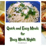 Super Quick and Easy Meals for Busy Week Nights