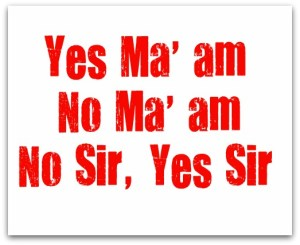 Yes-ma-am-No-Sir