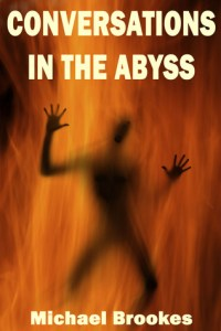 Conversations in the Abyss by Michael Brookes