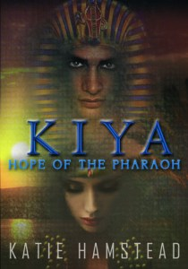 Kiya; Hope of the Pharaoh by Katie Hamstead