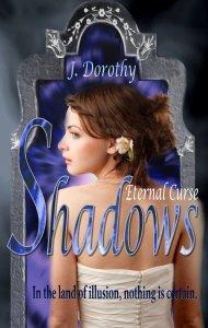 Shadows The Eternal Curse by J. Dorothy