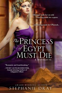 The Princess of Egypt Must Die by Stephanie Dray