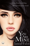 You Are Mine by Janeal Falor