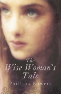 The Wise Woman's Tale by Phillipa Bowers