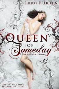 Queen of Someday by Sherry D. Ficklin