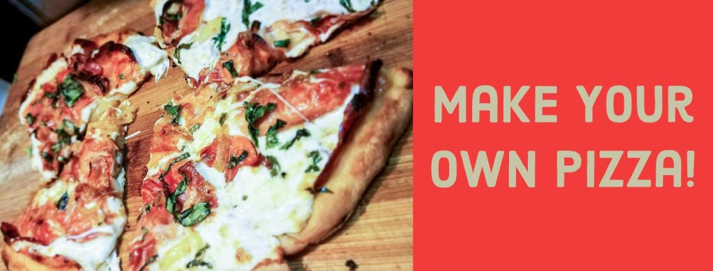 Make-Your-Own Pizza!