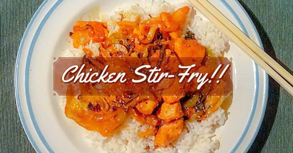 Chicken Stir-Fry!!