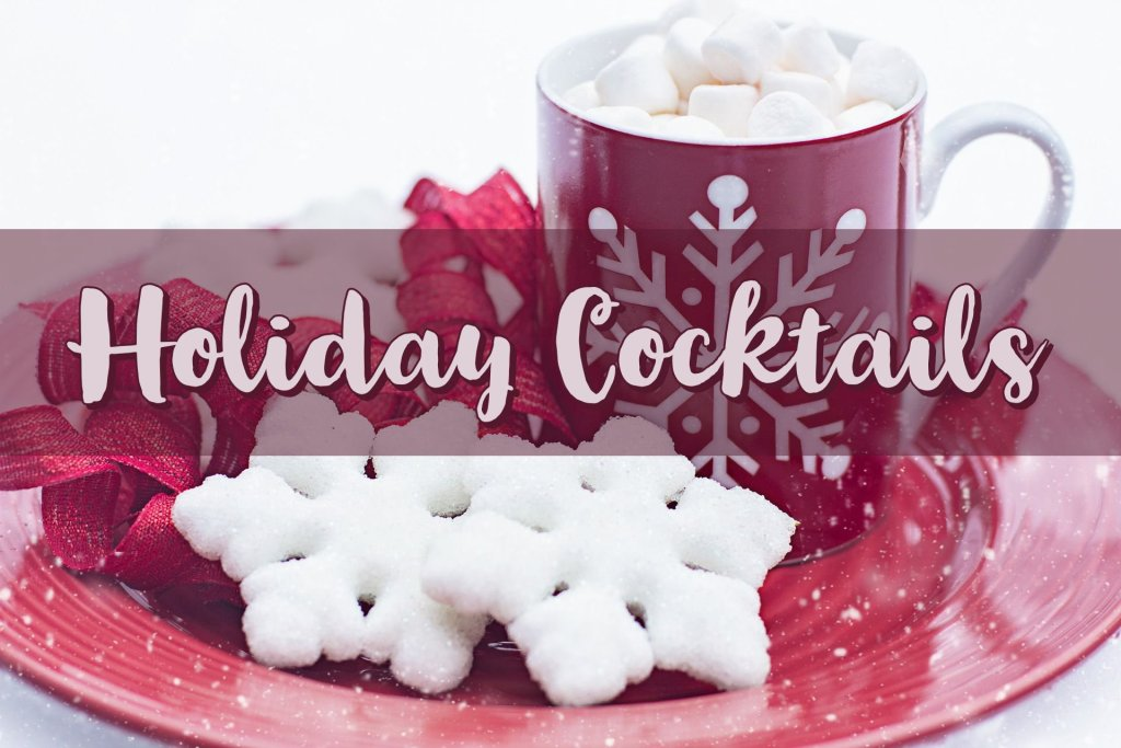 Holiday Cocktails!!