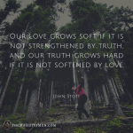 John Stott Quote Love Truth TheMajestysMen Image Graphic
