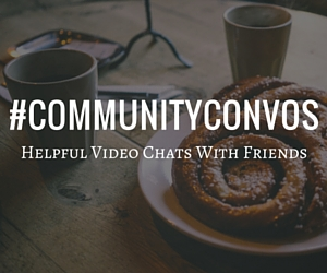 Community Conversations Helpful Video Chats With Friends The Majesty's Men CommunityConvos Graphic