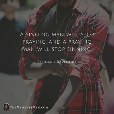 sinning praying man leonard ravenhill quote