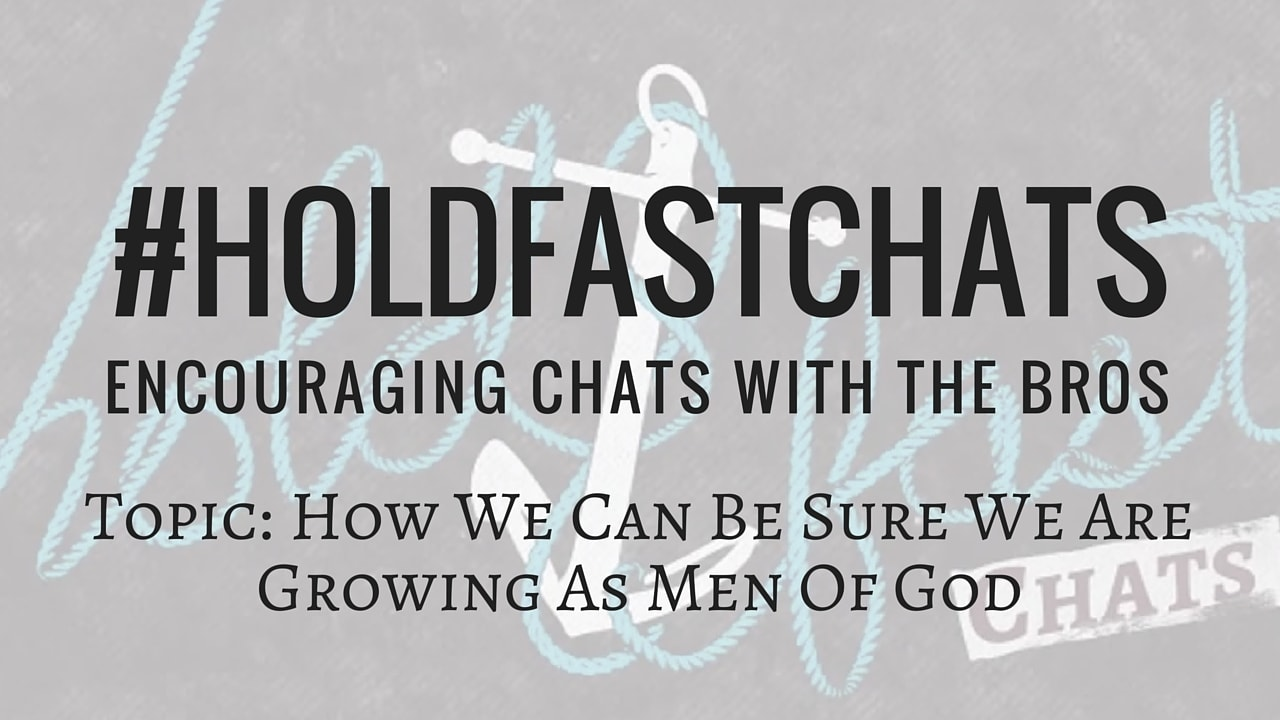 Growing Spiritually Growth As Men Of God Hold Fast Chats Show Blog Graphic