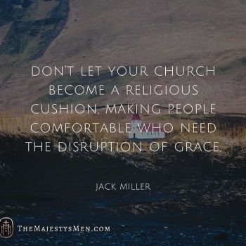 Jack Miller On Grace Disrupting Your Church – [Quote]