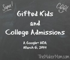 Getting Gifted Kids Ready for College Admissions: March 6 G+ Hangout
