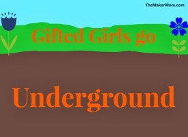 Gifted Girls Go Underground