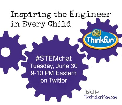 Inspiring the Engineer in Every Child, STEMchat with ThinkFun hosted by www.TheMakerMom.com.