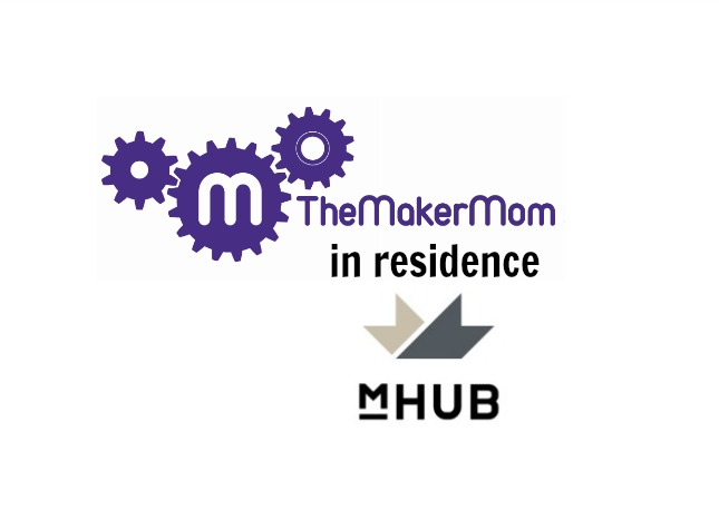 The Maker Mom in Residence at mHUB Chicago Innovation center for physical product development and manufacturing