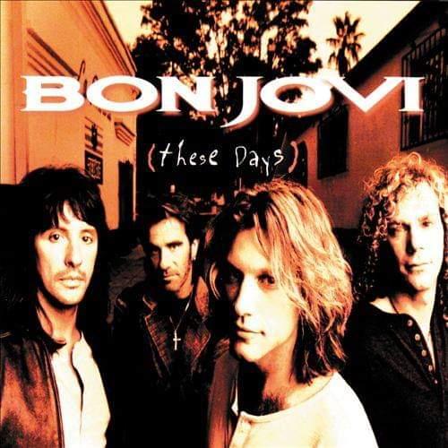"""Bon Jovi – """"These Days"""" 24 år."""