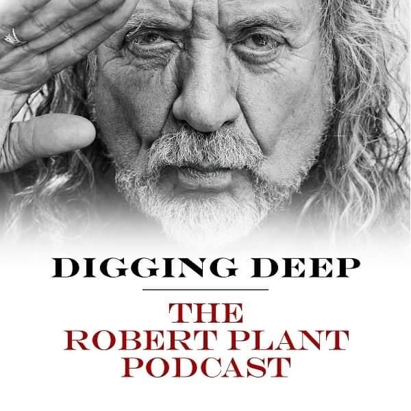 """Nytt avsnitt av """"Diggin Deep"""" The Robert Plant Podcast ute nu."""