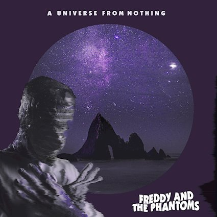 Recension – Freddy And The Phantoms – A Universe From Nothing