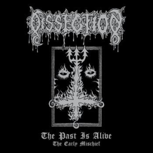 Dissection- The Past Is Alive