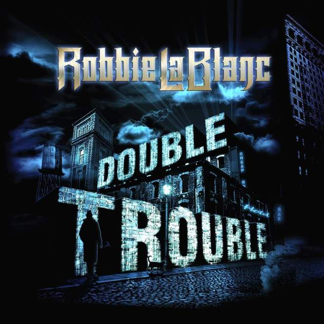 """Escape Music is delighted to announce the release date for the much loved vocalist Robbie LaBlanc with his brand new solo album titled """"Double Trouble"""" !!!."""