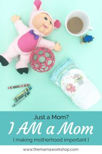 I AM a MOM {Making Motherhood Important}
