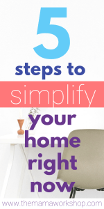 5 Steps to Simplify Your Home Right Now