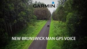 Garmin introduces 'New Brunswick man' GPS voice